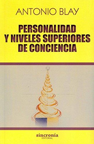 Portada del libro Personalidad y niveles superiores e conciencia (Antonio Blay)