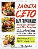La Dieta Ceto para Principiantes: Como Como Empezar con la Dieta Cetogénica:...