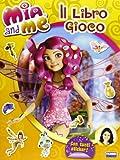 Mia and me. Il libro gioco. Con adesivi. Ediz. illustrata