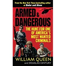 [(Armed and Dangerous: The Hunt for One of America's Most Wanted Criminals )] [Author: William Queen] [Jul-2009]
