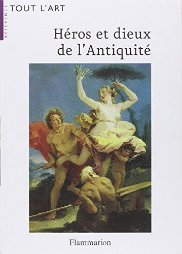 Héros et dieux de l'Antiquité : Guide iconographique par Irène Aghion