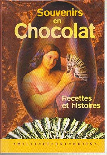 SOUVENIRS EN CHOCOLAT. Recettes et histoires par Laurence Beriot, Sylvie Girard, Jacques Pessis