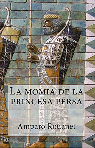 La momia de la princesa persa por Amparo Rouanet