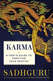 Karma: A Yogi's Guide to Crafting Your Des