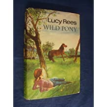 Wild Pony by Lucy Rees (1975-05-05)