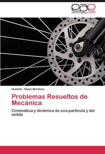 Problemas Resueltos de Mecanica por Huitzilin Y. Pez Mart Nez