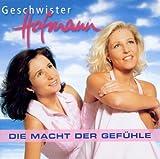 Songtexte von Geschwister Hofmann - Die Macht der Gefühle