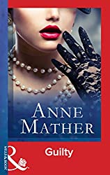Guilty (Mills & Boon Modern) (The Anne Mather Collection)