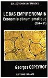 Le Bas Empire romain. Economie et numismatique 284-491