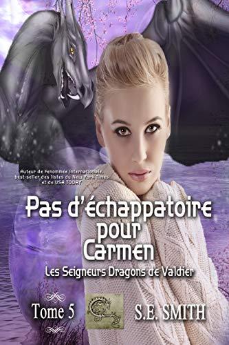 Pas d'échappatoire pour Carmen: Les Seigneurs Dragons de Valdier Tome 5 par S.E. Smith