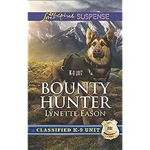 Bounty Hunter (Mills & Boon Love Inspired Suspense) (Classified K-9 Unit, Book 4)
