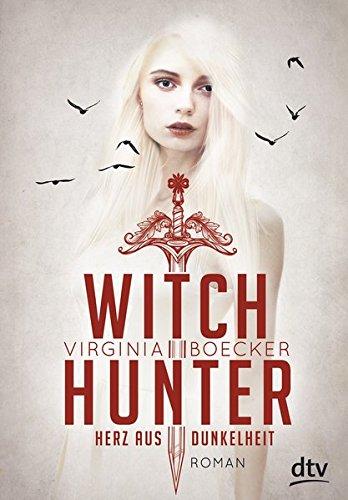 Witch Hunter - Herz aus Dunkelheit: Roman (Witch Band)