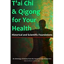 T'ai Chi & Qigong for Your Health: Historical and Scientific Foundations by Michael DeMarco (2015-08-24)