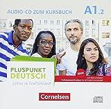 Pluspunkt Deutsch - Leben in Deutschland - Allgemeine Ausgabe: A1: Teilband 2 - Audio-CD zum Kursbuch  (2. Ausgabe): Enthält Dialoge, Hörtexte und Phonetikübungen