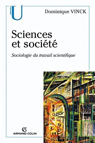 Sciences et société: Sociologie du travail scientifique