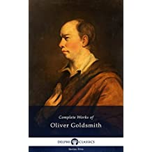 Delphi Complete Works of Oliver Goldsmith (Illustrated) (Series Five Book 9) (English Edition)