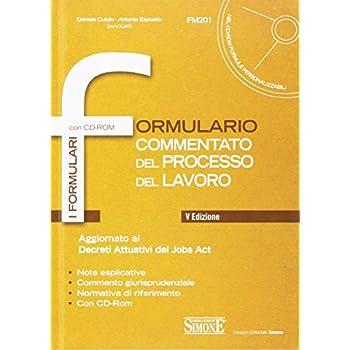 Formulario Commentato Del Processo Del Lavoro. Con Cd-Rom
