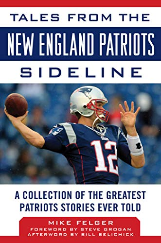 Tales from the New England Patriots Sideline: A Collection of the Greatest Patriots Stories Ever Told Lipped-bowl