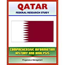 Qatar: Federal Research Study with Comprehensive Information, History, and Analysis - Politics, Economy, Military (English Edition)