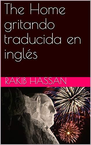 The Home gritando traducida en inglés (Galician Edition) por Rakib Hassan