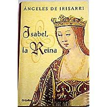 Isabel, la Reina (Novela Historica / Historic Novel)