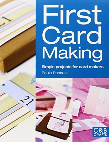 First Card Making: Simple Projects for Card Makers (C&B Crafts)