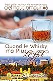 Quand le Whisky n'a Plus d'Effet (ciel haut amour t. 6)
