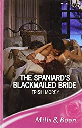 The Spaniard's Blackmailed Bride (Mills & Boon Romance) by Trish Morey (2007-05-04)