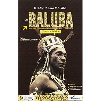Les Baluba : Histoire, cosmologie et sémiologie d'un peuple bantu