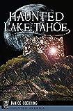 Haunted Lake Tahoe (Haunted America) (English Edition)