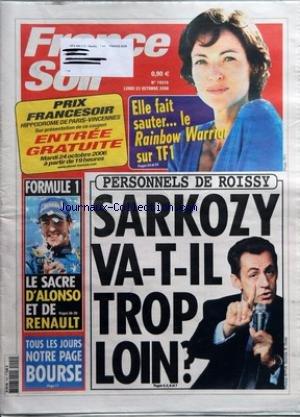 FRANCE SOIR [No 19315] du 23/10/2006 - ELLE FAIT SAUTER LE RAINBOW WARRIOR SUR TF1 - FORMULE 1 - LE SACRE D'ALONSO ET DE RENAULT - TOUS LES JOURS NOTRE PAGE BOURSE - PERSONNELS DE ROISSY - SARKOZY VA-T-IL TROP LOIN