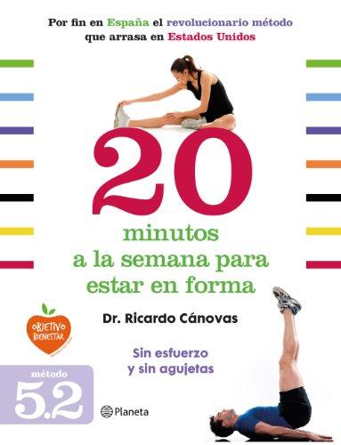 20 minutos a la semana para estar en forma por Dr. Cánovas