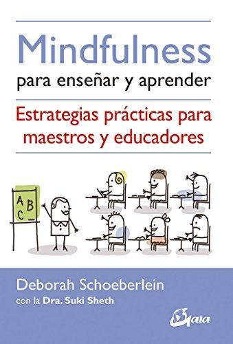 mindfulness-para-ensenar-y-aprender-estrategias-practicas-para-maestros-y-educadores-psicoemocion