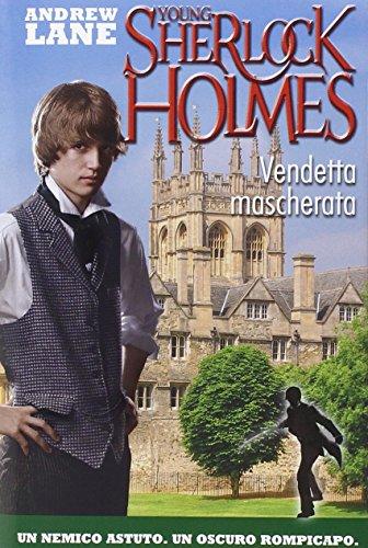Vendetta mascherata. Young Sherlock Holmes
