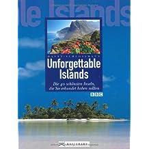 Unforgettable Island: Die 40 schönsten Inseln, die Sie erkundet haben sollten