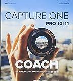 FRANZIS Capture One Pro 10 & 11 COACH: Ihr persönlicher Trainer: Wissen wie es geht!