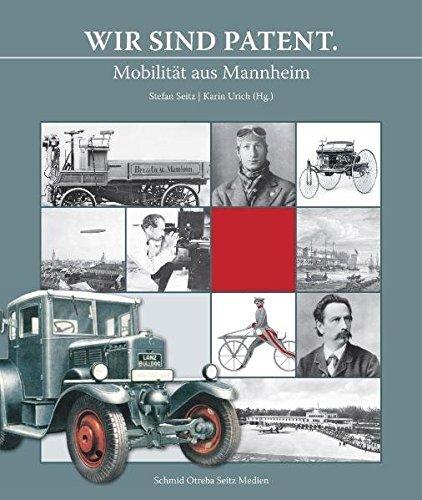 Wir sind Patent.: Mobilität aus Mannheim by Hans-Erhard Lessing (2011-12-15)