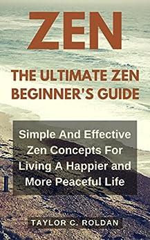 Zen the ultimate zen beginner 39 s guide simple and for Zen simple living