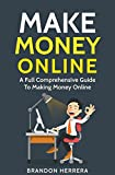 Make Money Online: Earn Passive Income and Turn Your Laptop Into A Money Making Machine