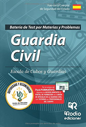 Guardia Civil. Escala de Cabos y Guardias. Batería de test por materias y problemas. Edición 2017