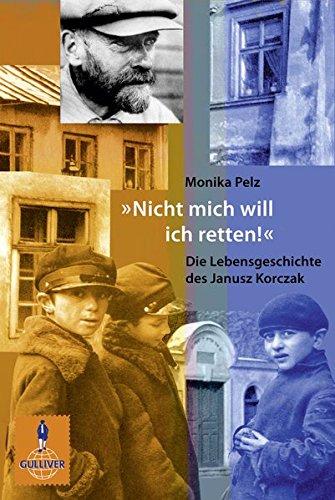 »Nicht mich will ich retten!«: Die Lebensgeschichte des Janusz Korczak (Gulliver)