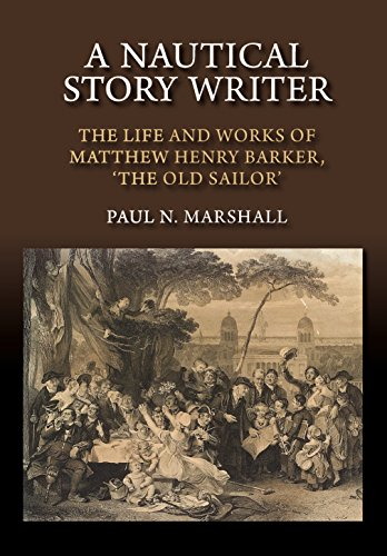A Nautical Story Writer: The Life and Works of Matthew Henry Barker,  'The Old Sailor'