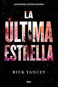 La última estrella par Rick Yancey