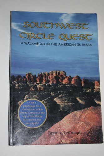 southwest-circle-quest-a-walkabout-in-the-american-outback-by-brett-a-lecompte-1998-02-01