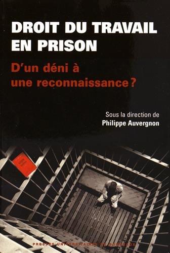Droit du travail en prison : d'un déni à une reconnaissance