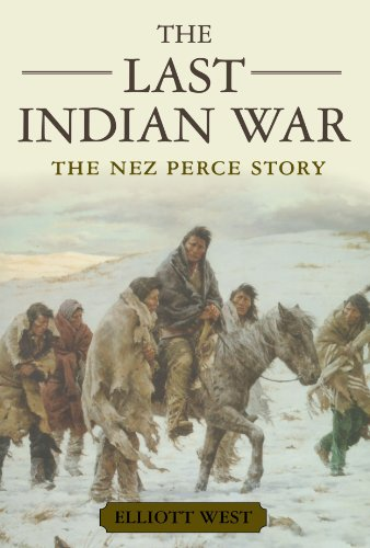 The Last Indian War: The Nez Perce Story (Pivotal Moments in American History) - Indian American Wars