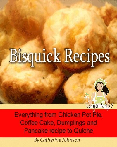 bisquick-recipes-everything-from-chicken-pot-pie-coffee-cake-dumplings-and-pancake-recipe-to-quiche