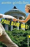 Paul darf das!