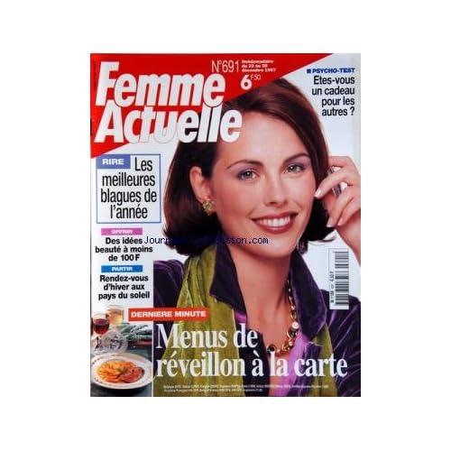 FEMME ACTUELLE [No 691] du 22/12/1997 - MENUS DE REVEILLON A LA CARTE -ETES-VOUS UN CADEAU POUR LES AUTRES -LES MEILLEURES BLAGUES DE L'ANNEE -RENDEZ-VOUS D'HIVER AUX PAYS DU SOLEIL