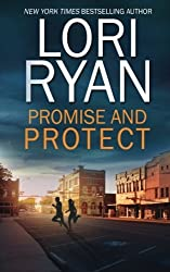 Promise and Protect (Heroes of Evers, Texas) (Volume 2) by Lori Ryan (2016-01-16)